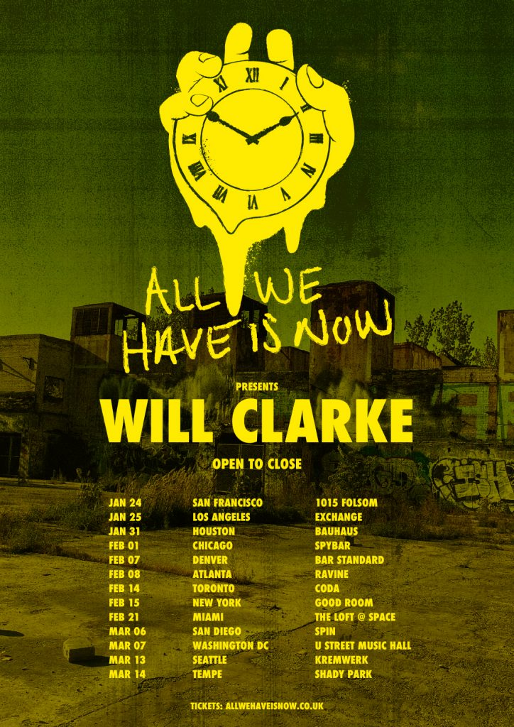 Will Clarke All We Have Is Now Tour