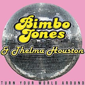 Bimbo Jones Thelma Houston